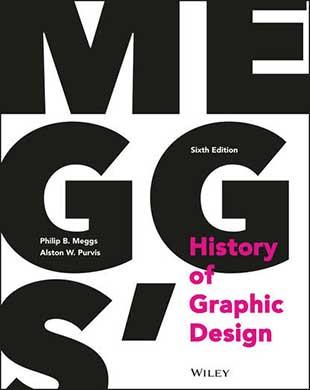 Книга «Meggs' History of Graphic Design» - Philip B. Meggs, Alston W. Purvis