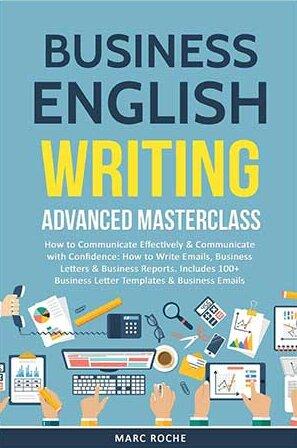 Книга Business English Writing Advanced Masterclass от Marc Roche